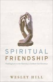 "matthew loftus on wesley hill s spiritual friendship book  titled ""material dimensions of spiritual friendship "" loftus s essay offers a brief summary of the book and explores"