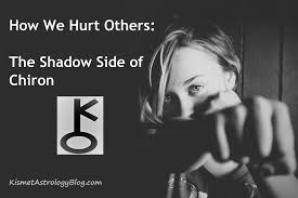 How We Hurt Others The Shadow Side Of Chiron Kismet