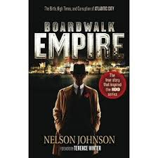 Boardwalk Empire by Nelson Johnson | Vulpes Libris
