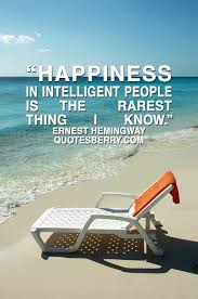 Happiness In Intelligent People Is The Rarest Quotesberry