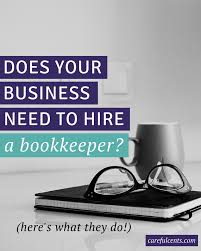 what does a bookkeeper do and should you hire one for your do you need to hire one for your business