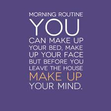 make up your mind mind your making up remembrance make happiness your signature