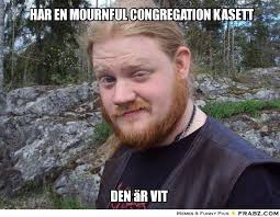 har en mournful congregation kasett... - Meme Generator Captionator via Relatably.com