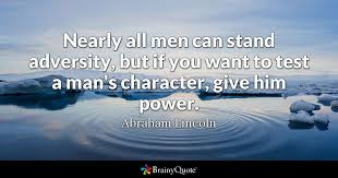 Abraham Lincoln Quotes Mesmerizing Nearly All Men Can Stand Adversity But If You Want To Test A Man's