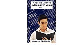 Amazon | Chasing Chance: A Memoir in Verse | Skoblinsky, Alexander ...