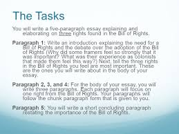 bill of rights essays  wwwgxartorg the bill of rights choose three of the first amendments in the the tasks you will