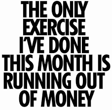 Quote Of The Month Gorgeous Only Exercise Ive Done This Month Quote