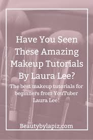 laura lee makeup tutorials that will