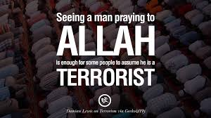 21 inspiring quotes against terrorist and religious terrorism seeing a man praying to allah is enough for some people to assume he is a terrorist damian lewis