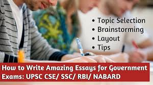 how to write amazing essays for government exams upsc cse ssc  how to write amazing essays for government exams upsc cse ssc rbi nabard