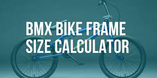 Bmx Bike Frame Size Calculator Bikesreviewed Com