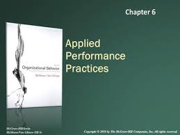 mngt organizational behavior week chapters dr ppt applied performance practices mcgraw hill irwin mcshane von glinow ob 5e copyright acirccopy
