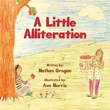 A Little Alliteration by Nathan Grogan, Ava Norris, Paperback | Barnes &  Noble®