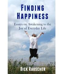 finding happiness essays on awakening to the joy of everyday life finding happiness essays on awakening to the joy of everyday life