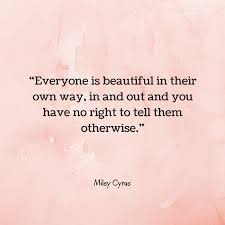 Beautiful In Your Own Way Quotes Best of Miley Cyrus On Beauty Beauty And Skin Care Blog