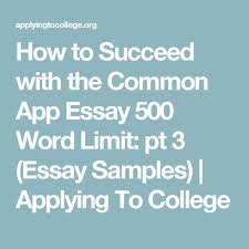 best essay words ideas creative writing thesis  how to succeed the common app essay 500 word limit pt 3 essay