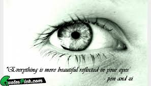 Beautiful Eyes Quotes In English Best of Everything Is More Beautiful Quote By Pon And Zi Quotespick