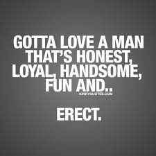 Kinky Quotes On Twitter Gotta Love A Man Thats Honest Loyal