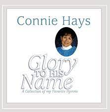 Amazon | Glory to His Name-a Collection of My Favorite Hymn | Hays, Connie  | ゴスペル | 音楽