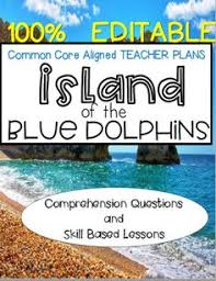 the island of the blue dolphins journal quickwrite writing  common core plans for the novel island of the blue dolphins all 29 chapters of