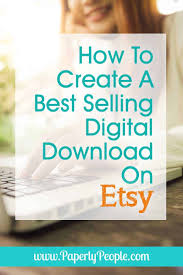 how to create a best selling digital on etsy as an etsy owner