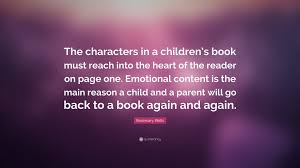 """Quotes From Children\'s Books Interesting Rosemary Wells Quote """"The Characters In A Children's Book Must"""