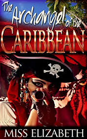 The Archangel of the Caribbean - Kindle edition by Elizabeth, Miss ...