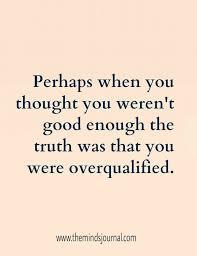Not Good Enough Quotes Unique 48 Enough Quotes By QuoteSurf