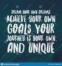 Inspirational Quotes Dream Your Own Dreams Achieve Your Own Goals