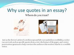 why use quotes in an essay whom do you trust why use quotes in  why use quotes in an essay whom do you trust
