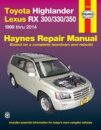 toyota highlander 01 14 lexus rx 300 330 350 99 14 haynes enlarge