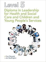 level diploma in leadership for health and social care and  level 5 diploma in leadership for health and social care and children and young people s services amazon co uk tina tilmouth jan quallington