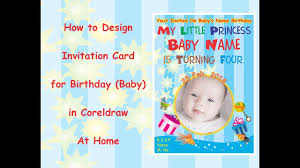 How To Design Birthday Card In Coreldraw Birthday Invitation Card Design In Coreldraw At Home Youtube