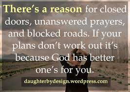 God's will for our lives has reason and purpose. God S Plans Are Better Than Your Own