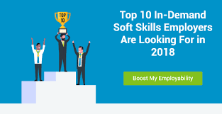 Skills Employers Look For Top 10 In Demand Soft Skills Employers Are Looking For In 2018