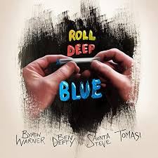 Amazon Music - Byron WarnerのRoll Deep Blue (feat. Saunta Steve, Ben Defty &  Tomasi) - Amazon.co.jp
