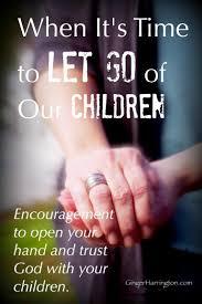 Kids Growing Up Mom Encouragement Letting Go Teens Trusting God