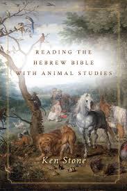Cite Reading The Hebrew Bible With Animal Studies Ken Stone