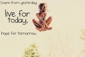 Live For Today Quotes Cool Live For Today Life Quote Legends Quotes
