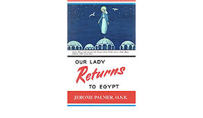 Our Lady Returns to Egypt: Palmer, Jerome: Amazon.com: Books
