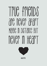 Quotes About Friendship And Distance Custom True Friends Are Never Apart Maybe In Distance But Never In Heart