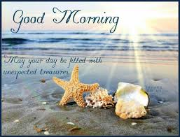 Good Morning Summer Quotes Best of Good Morning May Your Day Be Filled With Unexpected Treasure GDay