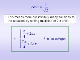 6 this means there are infinitely many solutions to the equation by adding multiples of 2 π units