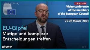 Charles Michel und Ursula von der Leyen nach Auftakt des EU-Gipfels am  25.03.21 - YouTube
