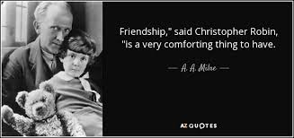 Christopher Robin Quotes Enchanting A A Milne Quote Friendship Said Christopher Robin Is A Very