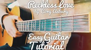 Reckless Love Cory Asbury Guitar Lesson For Beginners Reckless Love Guitar Lesson 409