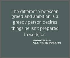 Greed Quotes Delectable The Difference Between Greed And Ambition Is A Greedy Person Desires