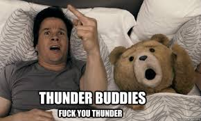 Thunder Buddies memes | quickmeme via Relatably.com