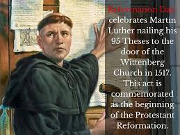 Reformation Day Celebrates Martin Luther Nailing His 95 These To The