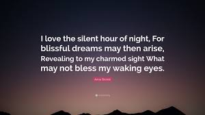 "Quotes On Night Dreams Best Of Anne Brontë Quote ""I Love The Silent Hour Of Night For Blissful"